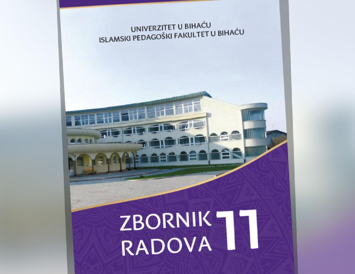 Objavljen jedanaesti Zbornik radova Islamskog pedagoškog fakulteta Univerziteta u Bihaću