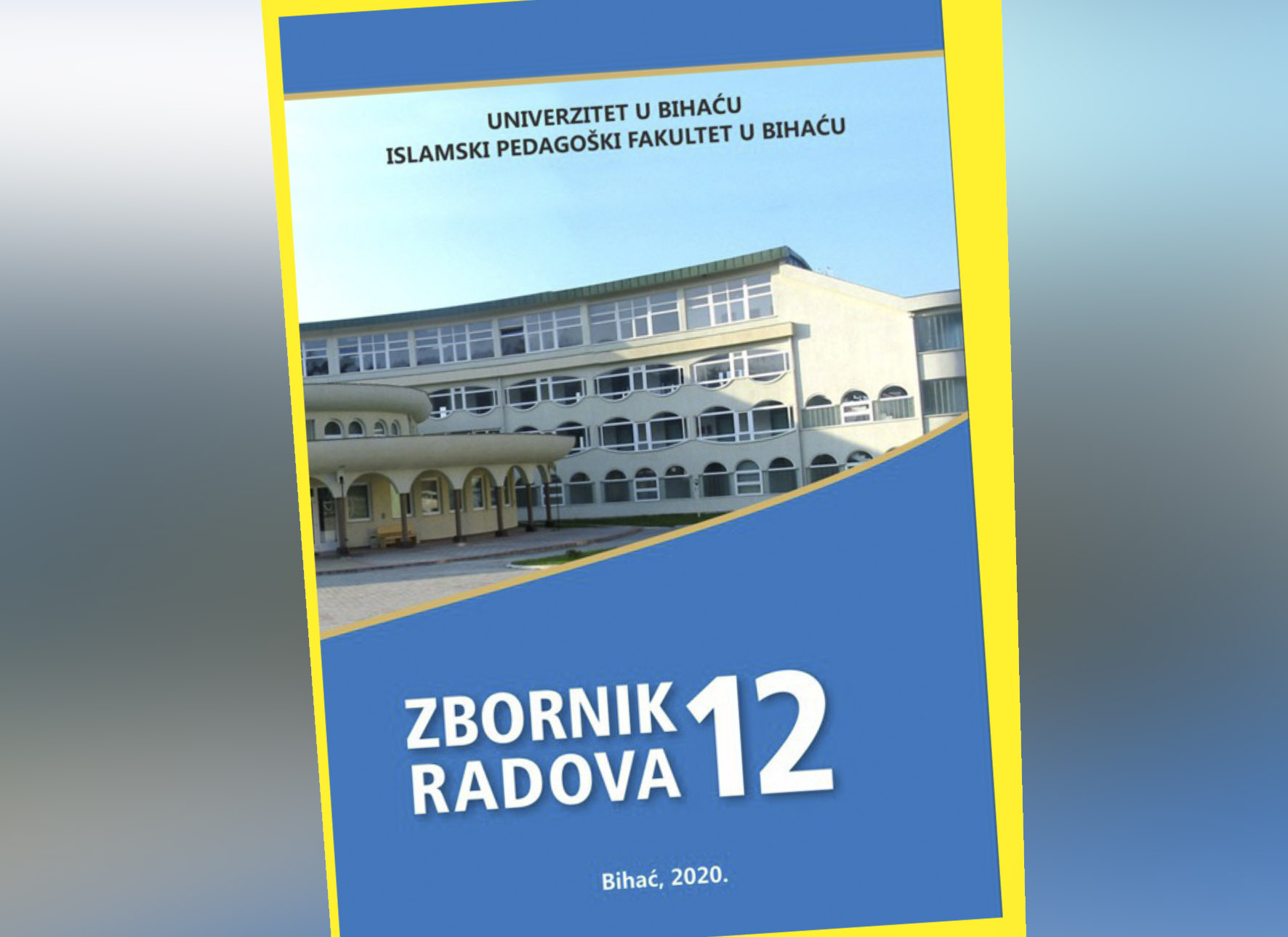 Objavljen novi Zbornik radova Islamskog pedagoškog fakulteta Univerziteta u Bihaću